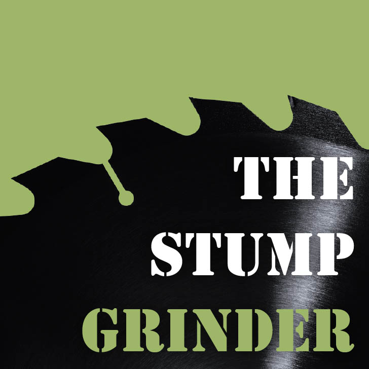 The Stump Grinder